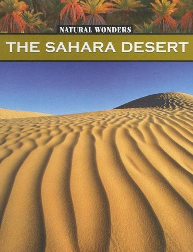 9781590364529: The Sahara Desert: The Largest Desert in the World (Natural Wonders)