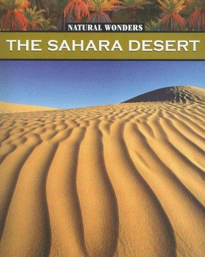 9781590364581: The Sahara Desert: The Largest Desert in the World (Natual Wonders)