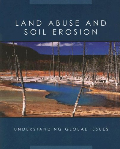 9781590365113: Land Abuse and Soil Erosion (Understanding Global Issues)