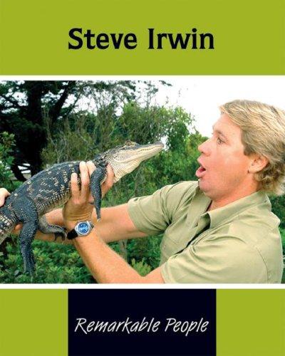 Steve Irwin (Remarkable People): Sheelagh Matthews