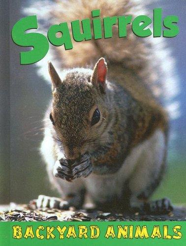 9781590366714: Squirrels (Backyard Animals)