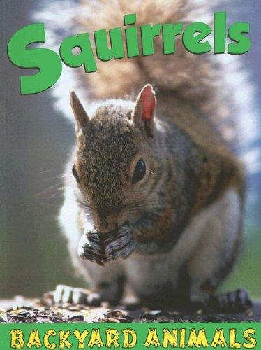 Squirrels (Backyard Animals): Diemer, Lauren