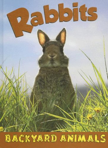 9781590366790: Rabbits (Backyard Animals)