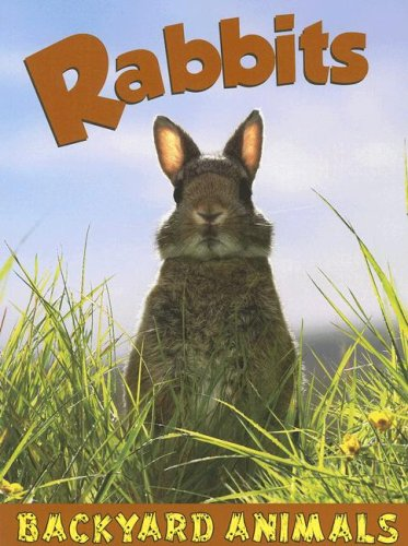 9781590366806: Rabbits (Backyard Animals)