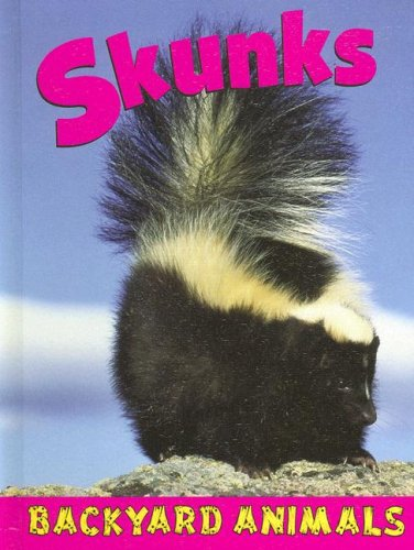 9781590366851: Skunks (Backyard Animals)