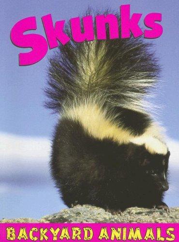 9781590366868: Skunks (Backyard Animals)