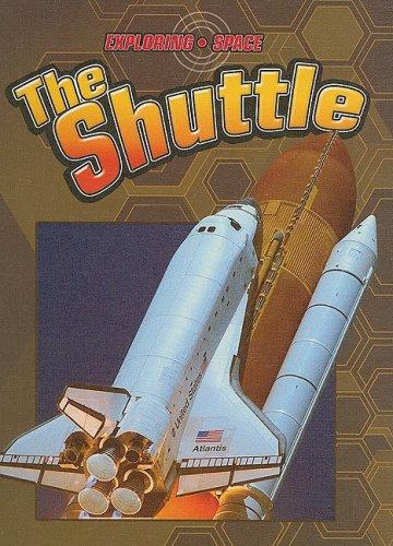 The Shuttle (Exploring Space): David Baker