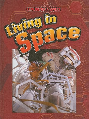 Living in Space (Exploring Space): David Baker, Heather
