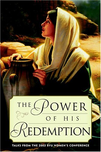 9781590382387: The Power of His Redemption: Talks from the 2003 BYU Women's Conference