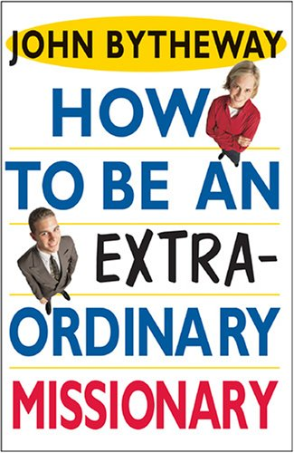 9781590382523: How to Be an Extraordinary Missionary