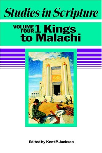 Studies in Scripture: 1 Kings to Malachi, Vol. 4 (1590382595) by Kent P. Jackson