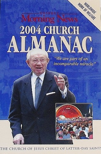 2004 Church Almanac the Church of Jesus Christ of Latter-day Saints: Compilation