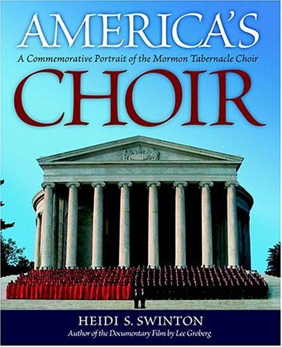 9781590382820: America's Choir: A Commemorative Portrait of the Mormon Tabernacle Choir