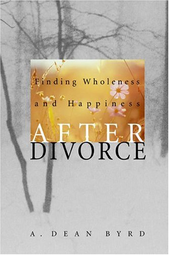 9781590383162: Finding Wholeness and Happiness After Divorce