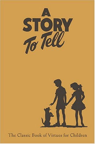 9781590383599: A Story To Tell: Classic Book Of Virtues For Children