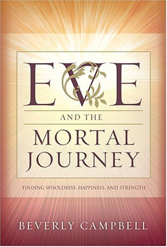 9781590383971: Eve And The Mortal Journey: Finding Wholeness, Happiness, And Strength