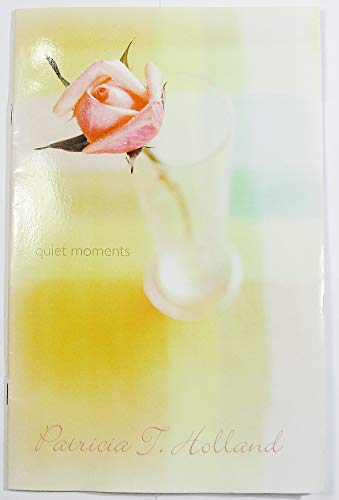Quiet Moments (1590383982) by Patricia T. Holland
