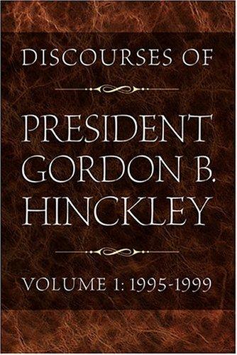 Discourses Of President Gordon B. Hinckley ( Volumes 1,2 ): Hinckley, Gordon Bitner