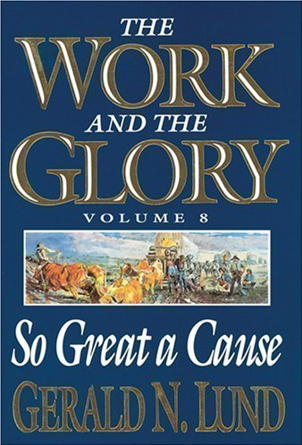 9781590385111: The Work and the Glory - So Great a Cause - Vol. 8 (The Work and the Glory)