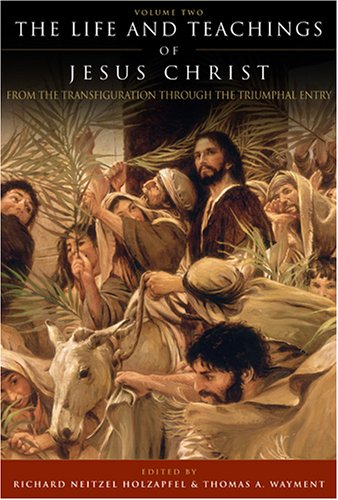 9781590385432: The Life and Teachings of Jesus Christ, Vol. 2: From Transfiguration through Triumphal Entry