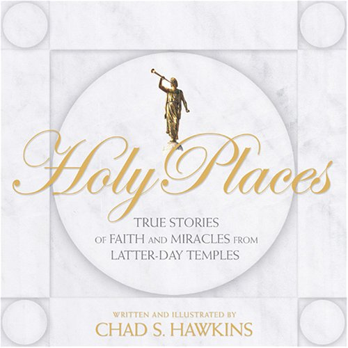 Holy Places: True Stories of Faith and: Chad S. Hawkins