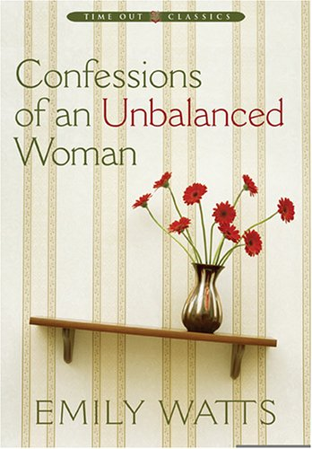Confessions of an Unbalanced Woman: Emily Watts