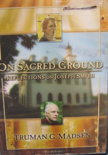 9781590386057: On Sacred Ground: Reflections on Joseph Smith, Disks 3-4