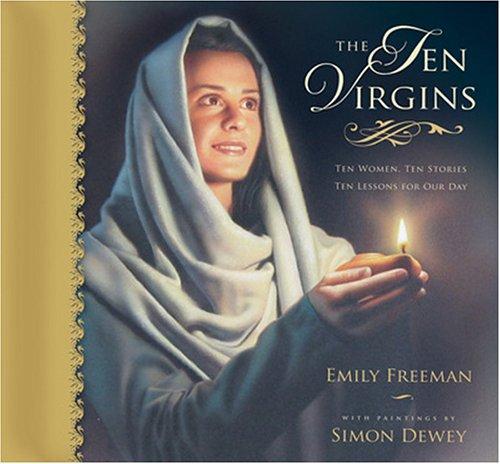 9781590386224: The Ten Virgins: Ten Women, Ten Stories, Ten Lessons for Our Day