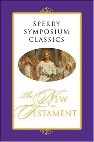 Sperry Symposium Classics: The New Testament (9781590386286) by Compilation