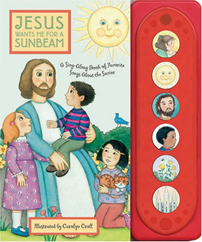 9781590386347: Jesus Wants Me for a Sunbeam: A Sing-Along Book of Songs About the Savior