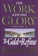 9781590386521: The Work and the Glory, Vol. 4: Thy Gold to Refine