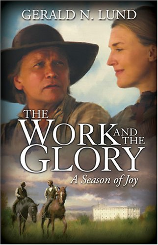 The Work and the Glory, Vol. 5: A Season of Joy: Gerald N. Lund