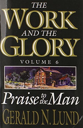 9781590386651: The Work and the Glory, Vol. 6: Praise to the Man