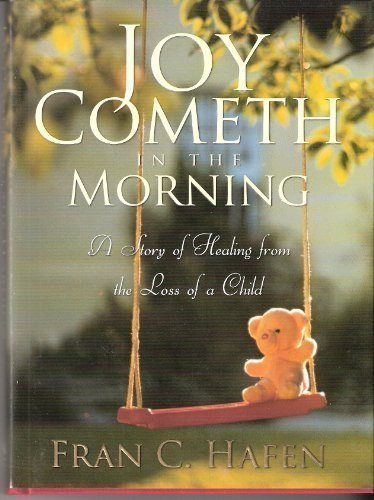 9781590387085: Joy Cometh in the Morning: A Story of Healing from the Loss of a Child
