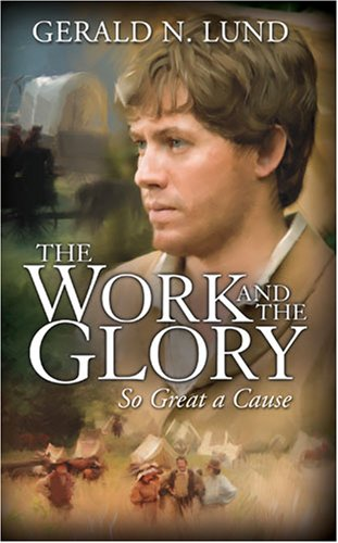 9781590387269: The Work and the Glory, Volume 8: So Great a Cause