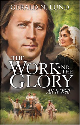 9781590387276: The Work and the Glory, Volume 9: All Is Well