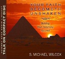 9781590387351: Your Faith Becometh Unshaken Building Your Testimony Pyramid