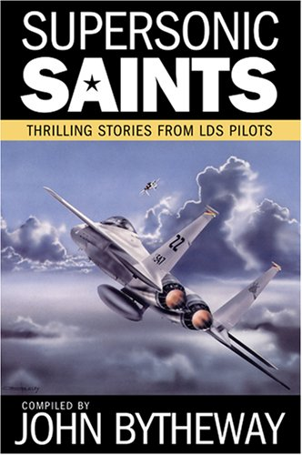 9781590387474: Supersonic Saints: Thrilling Stories from LDS Pilots