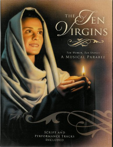 9781590387726: The Ten Virgins (A Musical Parable: Ten Women, Ten Stories, Script and Performance Tracks Included)