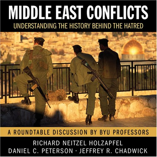 9781590388198: Middle East Conflicts: An LDS Perspective on the History of the Hatred Roundtable discussion on CD