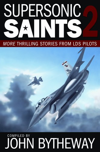9781590389119: Supersonic Saints 2: More Thrilling Stories from LDS Pilots