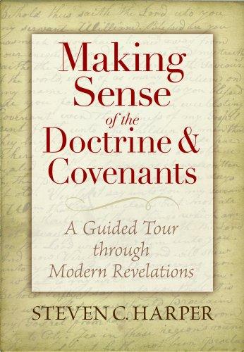 Making Sense of the Doctrine & Covenants: Steven Craig Harper