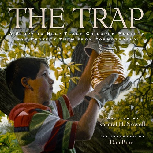 9781590389294: The Trap: A Story to Help Protect Families from Pornography