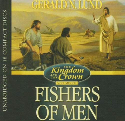 Fishers of Men (The Kingdom and the Crown): Gerald N. Lund