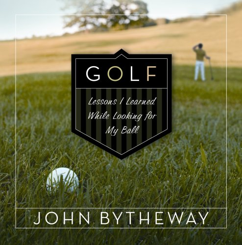 9781590389478: Golf: Lessons I Learned While Looking for My Ball