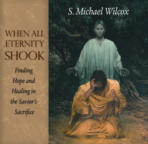 9781590389751: When All Eternity Shook: Finding Hope and Healing in the Saviors Sacrifice