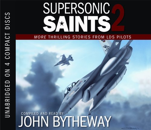 9781590389768: Supersonic Saints 2: More Thrilling Stories from LDS Pilots