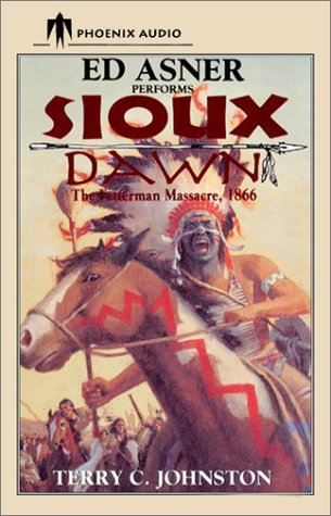 Sioux Dawn: The Fetterman Massacre, 1866 (Plainsmen) (1590402561) by Terry C. Johnston