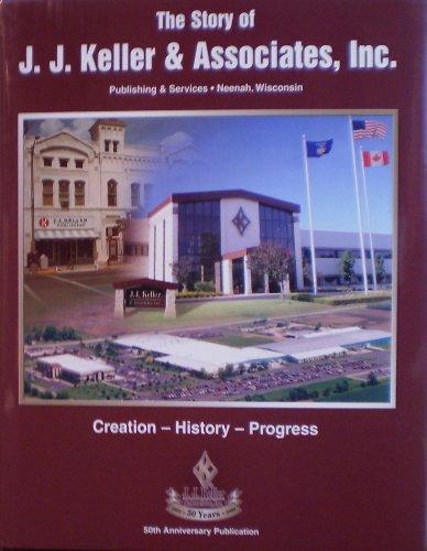 The Story of J.J. Keller & Associates,: John J. Keller