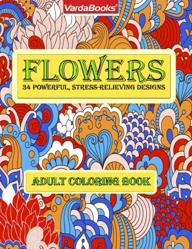 9781590459133: Flowers: 34 Powerful, Stress-relieving Designs - Adult Coloring Book